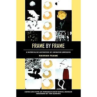 Frame by Frame - A Materialist Aesthetics of Animated Cartoons