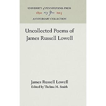 Uncollected Poems of James Russell Lowell by James Russell Lowell - 9