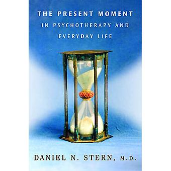 The Present Moment in Psychotherapy and Everyday Life par Stern & Daniel N. & M.D.
