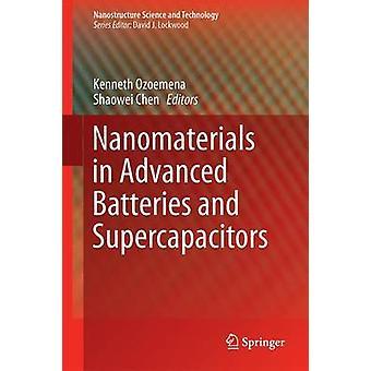 Nanomaterialen in geavanceerde batterijen en supercapacitors door onder redactie van Kenneth I Ozoemena & Bewerkt door Shaowei Chen