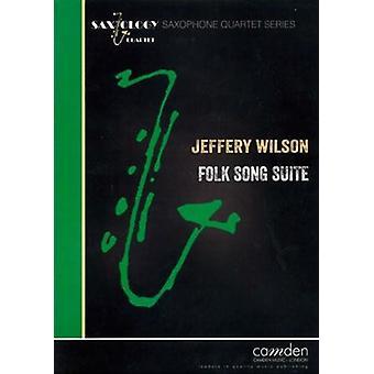 Wilson: Folk Song Suite For Saxophone Quartet (Arr: Jeffery Wilson )