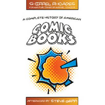 A Complete History of American Comic Books by Shirrel Rhoades - Steve