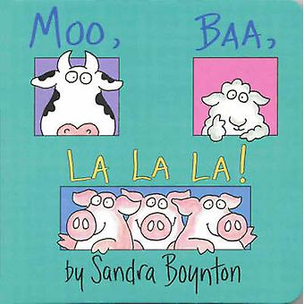 Moo - Baa - La La La af Sandra Boynton - 9780689861130 bog