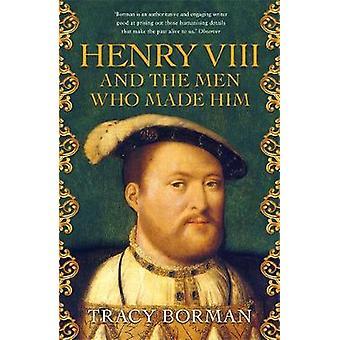 Henrik VIII ja miehiä, jotka tekivät hänestä - salainen historia mukaan Tu