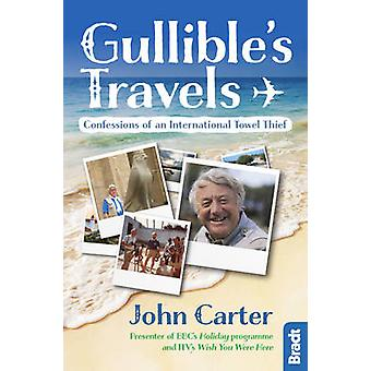 Gullible's Travels - Confessions of an International Towel Thief from