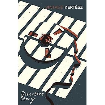 Detective Story by Imre Kertesz - 9781784872182 Book