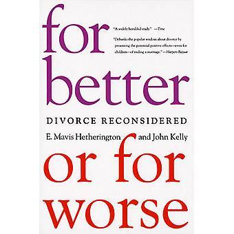 For Better or for Worse - Divorce Reconsidered by E. Mavis Hetheringto