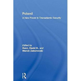 Polen - eine neue Kraft in der transatlantischen Sicherheit durch Marcin Zaborowski-