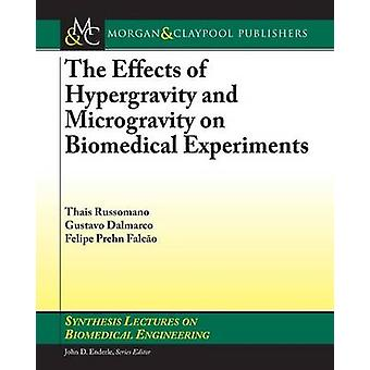 The Effects of Hypergravity and Microgravity on Biomedical Experiment