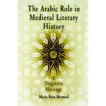 Le rôle arabe dans l'histoire de la littérature médiévale - un patrimoine oublié par