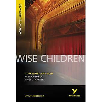 Wise Children - York Notes Advanced by Angela Carter - 9781405835633 B