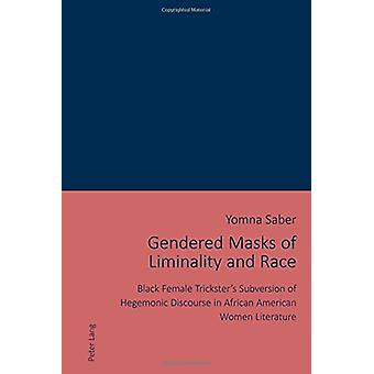 Gendered Masks of Liminality and Race - Black Female Trickster's Subve