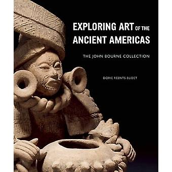 Exploring Art of the Ancient Americas - The John Bourne Collection by