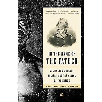 Au nom du père: l'héritage de Washington, l'esclavage et la fabrication d'une Nation