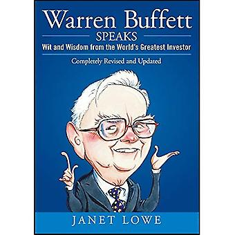 Warren Buffett Speaks: Wit and Wisdom from the Worlds Greatest Investor: Wit and Wisdom from the World's Greatest Investor