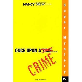 Once Upon een misdrijf (Nancy Drew: meisje Detective Super Mysteries)