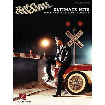 Bob Seger Ultimate Hits Rock and Roll Forgets Never