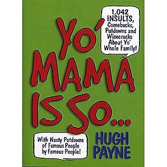 Yo' Mama est alors...: 892 insultes, retours, dénigrements et plaisanteries sur Yo' toute la famille!