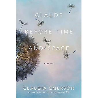 Claude vóór tijd en ruimte: gedichten (zuidelijke Messenger dichters)