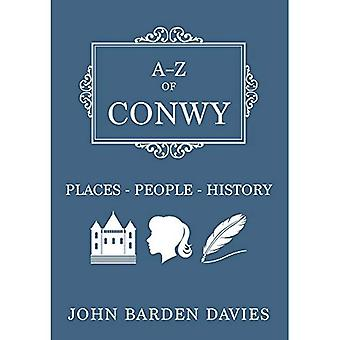 A-Z of Conwy: Places-People-History (A-Z)