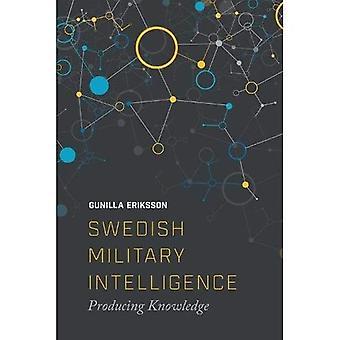 Intelligence militare svedese: Produzione di conoscenza