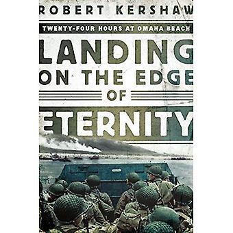 Landing op de rand van de eeuwigheid - vierentwintig uur op Omaha Beach