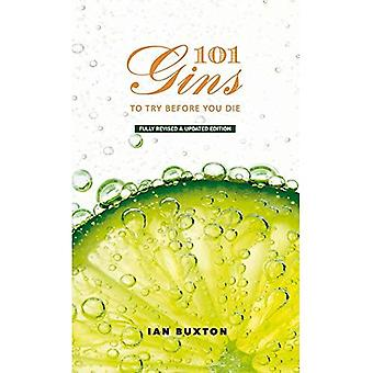 101 Gins To Try Before You Die: Fully Revised and� Updated Edition