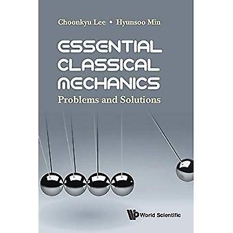 La mécanique classique essentielle: Problèmes et Solutions