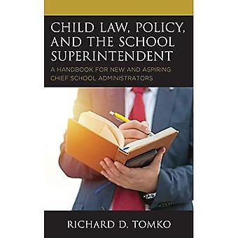 Kind wetgeving, beleid en de School Superintendent: A Handbook for nieuwe en aspirant Chief School beheerders