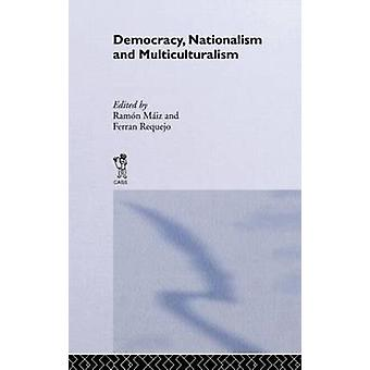Democracy Nationalism and Multiculturalism by Maiz Suarez & Ramon