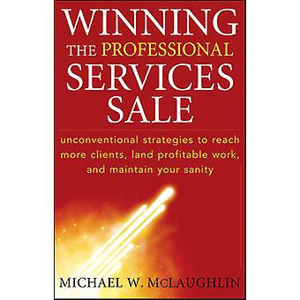 Winning the Professional Services Sale by Michael W. McLaughlin