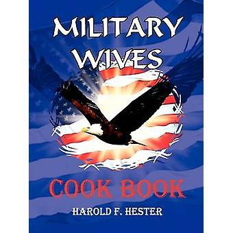 Military Wives Cook Book by hester & harold