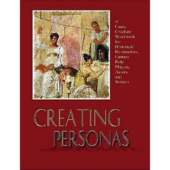 Creating Personas by Crockett & Laura