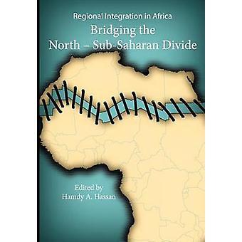 التكامل الإقليمي في أفريقيا. سد الفجوة نورثسوبساهاران بحسن آند أ حمدي