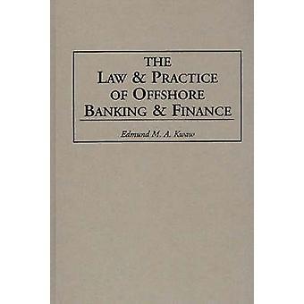 Lagstiftning och praxis av Offshore bank och finans Kwaw & Edmund m.