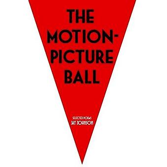 The MotionPicture Ball by Johnson & Jay