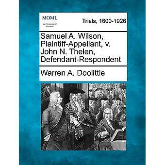 Samuel A. Wilson PlaintiffAppellant v. John N. Thelen DefendantRespondent af Doolittle & Warren A.