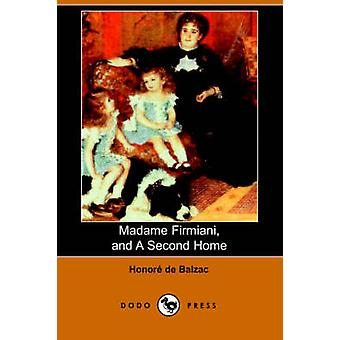 Madame Firmiani och en Second Home Dodo Press av De Balzac & Honore