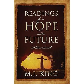 Readings for a Hope and a Future A Devotional by King & M J