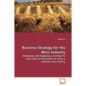 Business Strategy for the Wine Industry by Orr & Stuart