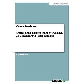 Arbeits und Sozialbeziehungen zwischen Zeitarbeitern und Festangestellten av Daspelgruber & Wolfgang