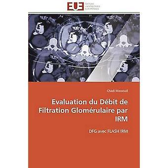 Evaluation du dbit de filtration glomrulaire par irm by MASSOUDC