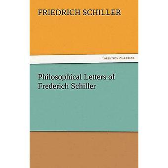 Filosofiska brev av Frederich Schiller av Schiller & Friedrich