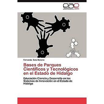 Bases de Parques Cientificos y Tecnologicos En El Estado de Hidalgo by Soto Moreno & Fernando