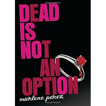 Dead Is Not an Option by Marlene Perez - 9780547345932 Book