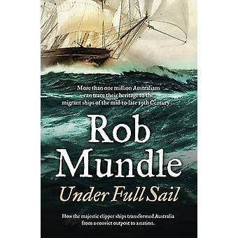 Under Full Sail by Rob Mundle - 9780733334696 Book