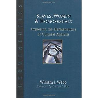 Slaves - Women Homosexuals - Exploring the Hermeneutics of Cultural An
