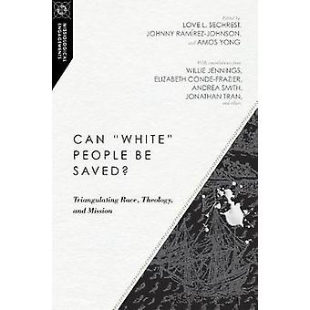 """Can """"white"""" People Be Saved? - Triangulating Race - Theology"""