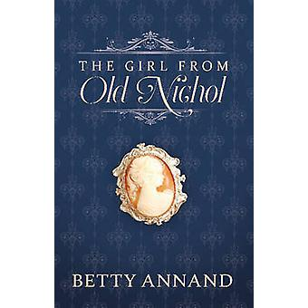 The Girl from Old Nichol by Betty Annand - 9780997237795 Book