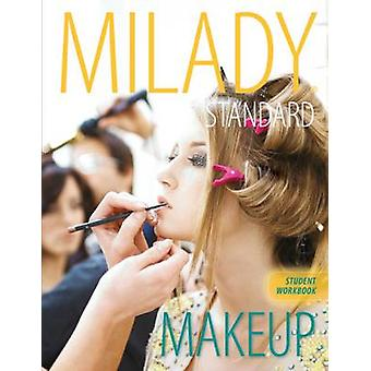Milady's Standard Makeup Workbook by Michelle D'Allaird - Paul MacInt